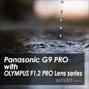 Panasonic (パナソニック) LUMIX G9 PRO with OLYMPUS F1.2 PRO Lens seriesフォトプレビュー
