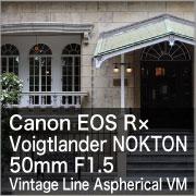 Canon-R BODY × Voigtlander VM LENS