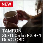 TAMRON  35-150mm F2.8-4 Di VC OSD