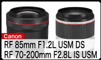 RF 70-200mm F2.8L IS USM / RF 85mm F1.2 USM DS