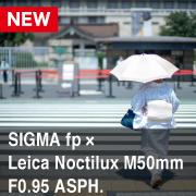 SIGMA fp × Leica Noctilux M50mm F0.95 ASPH