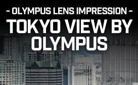TOKYO VIEW BY OLYMPUS