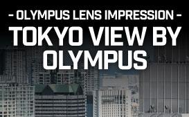 TOKYO VIEW BY OLYMPUS
